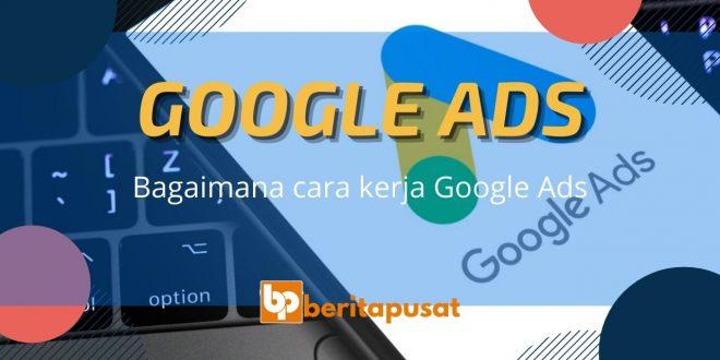 Bagaimana cara kerja Google Ads
